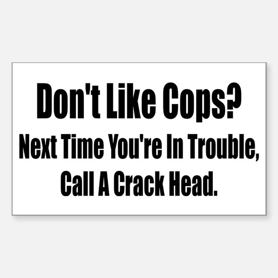 Don't Like Cop's? Rectangle Decal