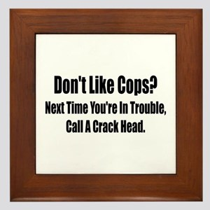 Don't Like Cop's? Framed Tile
