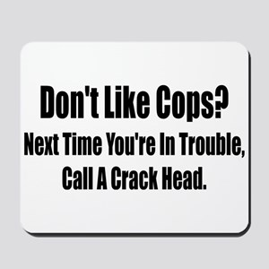 Don't Like Cop's? Mousepad