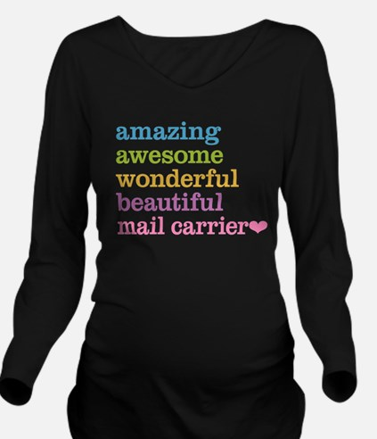 Amazing Mail Carrier Long Sleeve Maternity T-Shirt