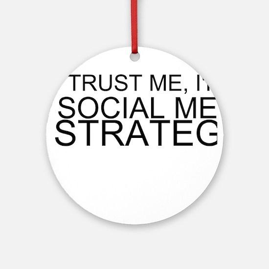 Trust Me, I'm A Social Media Strategist Round Orna