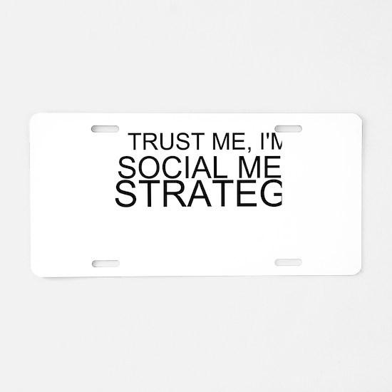 Trust Me, I'm A Social Media Strategist Aluminum L