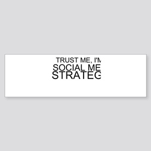 Trust Me, I'm A Social Media Strategist Bumper Sti