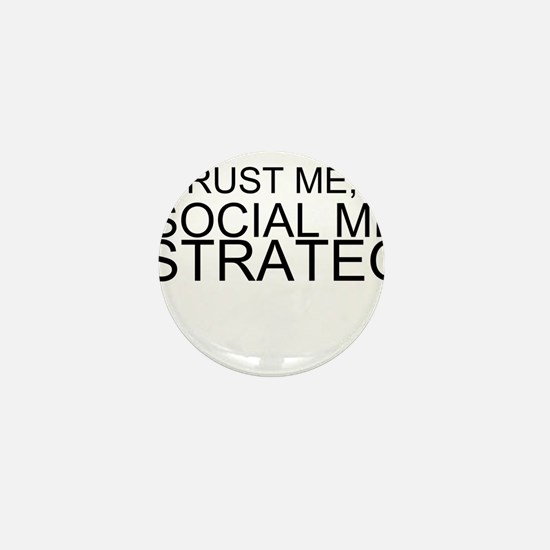Trust Me, I'm A Social Media Strategist Mini Butto