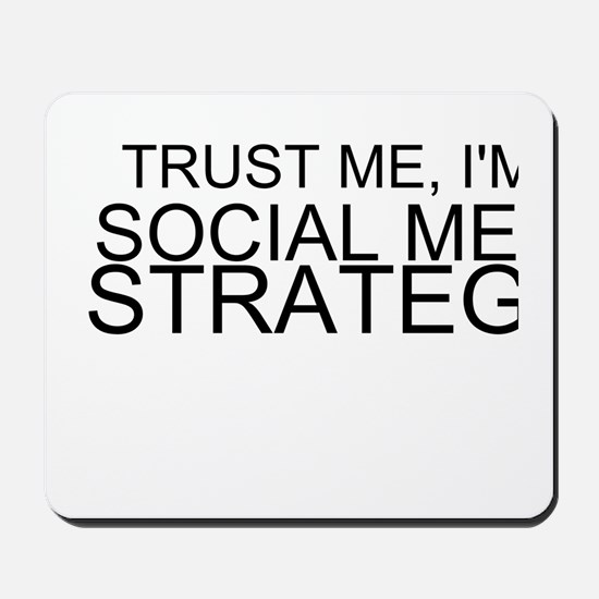 Trust Me, I'm A Social Media Strategist Mousepad