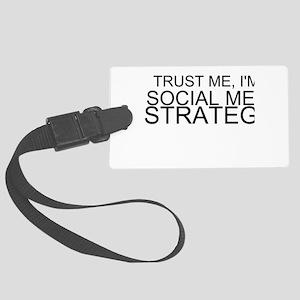 Trust Me, I'm A Social Media Strategist Luggage Ta