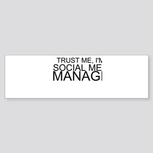 Trust Me, I'm A Social Media Manager Bumper Sticke