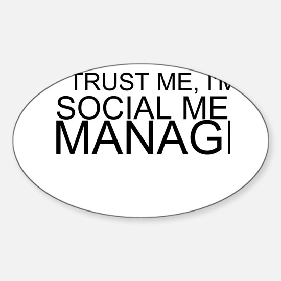 Trust Me, I'm A Social Media Manager Decal