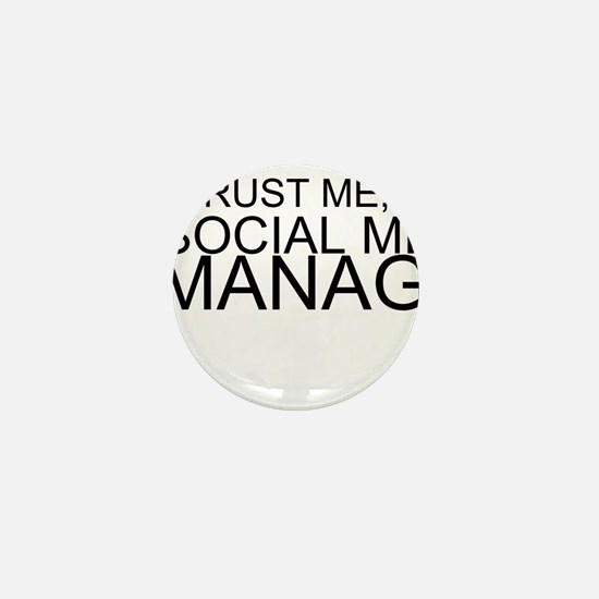 Trust Me, I'm A Social Media Manager Mini Button