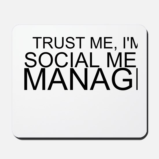 Trust Me, I'm A Social Media Manager Mousepad