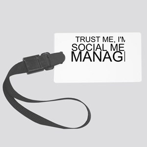 Trust Me, I'm A Social Media Manager Luggage Tag