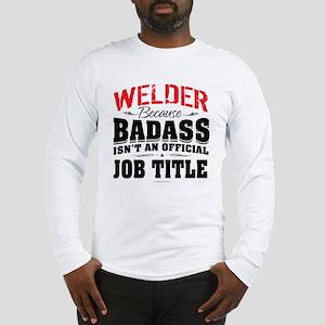 Badass Welder Long Sleeve T-Shirt