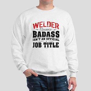 Badass Welder Sweatshirt