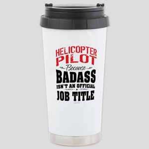 Badass Helicopter Pilot Stainless Steel Travel Mug