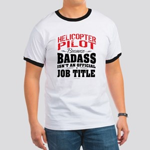 Badass Helicopter Pilo T-Shirt