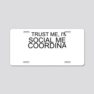 Trust Me, I'm A Social Media Coordinator Aluminum