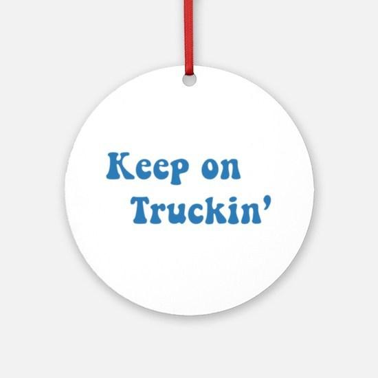 Keep on Truckin' Ornament (Round)