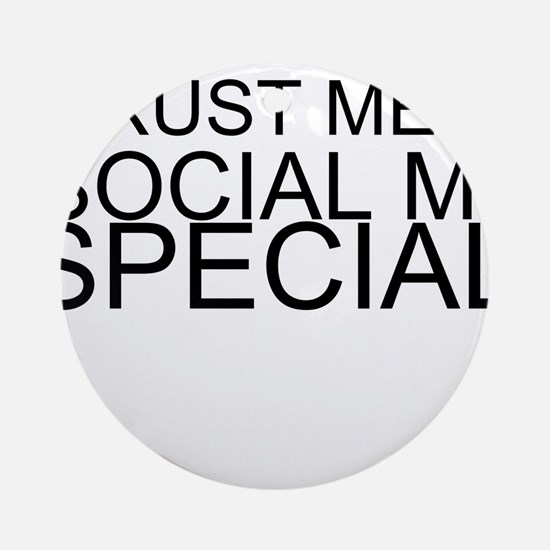 Trust Me, I'm A Social Media Specialist Round Orna