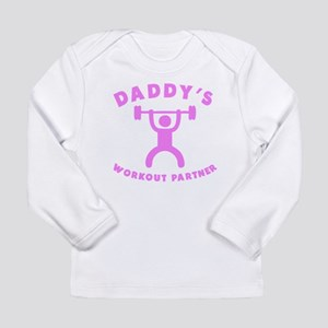 Daddys Workout Partner Long Sleeve T-Shirt