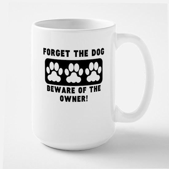 Beware Of The Owner Mugs