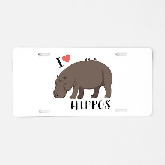 I Love Hippos Aluminum License Plate