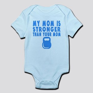 My Mom Is Stronger Than Your Mom Body Suit