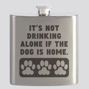 Not Drinking Alone If The Dog Is Home Flask