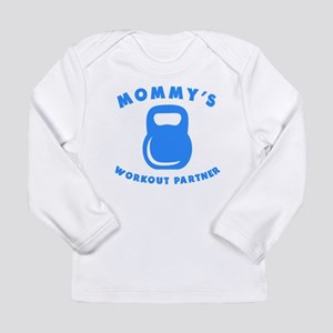 Mommys Workout Partner Long Sleeve T-Shirt