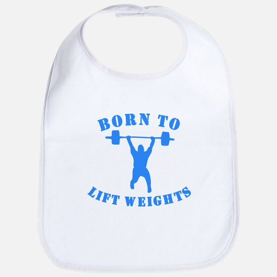 Born To Lift Weights Bib