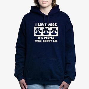 I Love Dogs People Annoy Me Women's Hooded Sweatsh