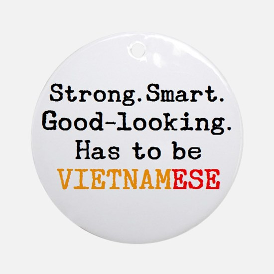 be vietnamese Round Ornament