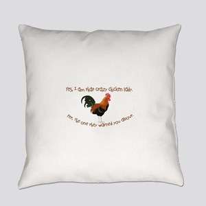 Crazy Chicken Lady Everyday Pillow
