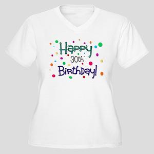 Happy 30th Birthday Plus Size T-Shirt