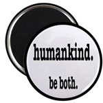 HumanKind. Be Both Magnet