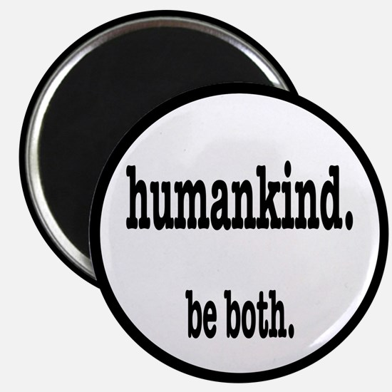 "HumanKind. Be Both 2.25"" Magnet (10 pack)"