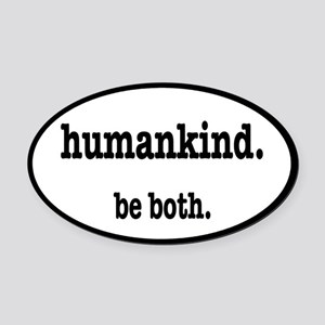 HumanKind. Be Both Oval Car Magnet