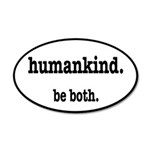 HumanKind. Be Both 20x12 Oval Wall Decal