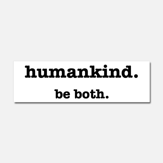 HumanKind. Be Both Car Magnet 10 x 3