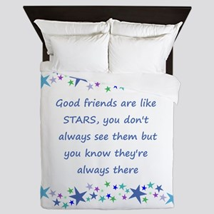 Good Friends Are Like Stars Queen Duvet