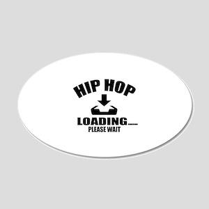 Hip Hop Loading Please Wait 20x12 Oval Wall Decal
