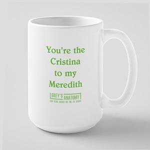 CRISTINA/MEREDITH Large Mug