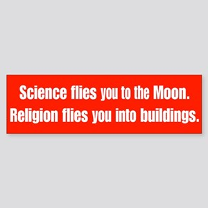 Science Flies You To The Moon Bumper Sticker