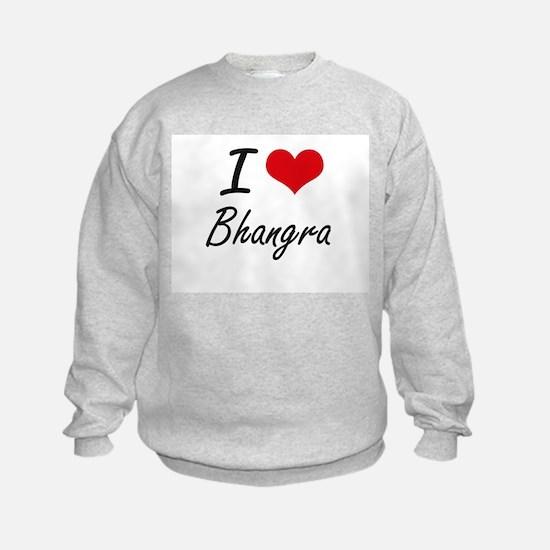 I Love BHANGRA Sweatshirt