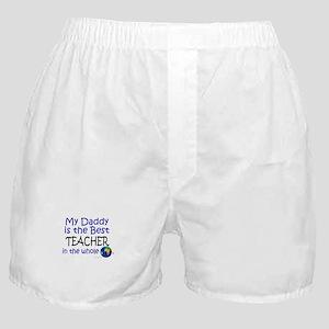 Best Teacher In The World (Daddy) Boxer Shorts