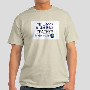 Best Teacher In The World (Daddy) Light T-Shirt