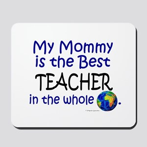 Best Teacher In The World (Mommy) Mousepad