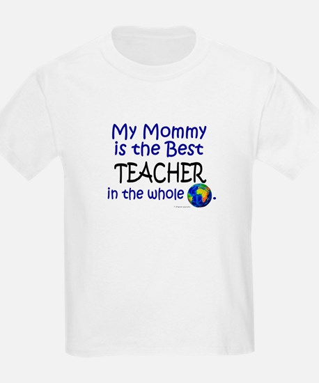 Best Teacher In The World (Mommy) T-Shirt