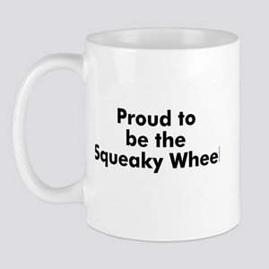 Proud to be the Squeaky Wheel Mug