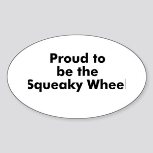 Proud to be the Squeaky Wheel Oval Sticker