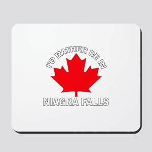 I'd Rather Be in Niagra Falls Mousepad